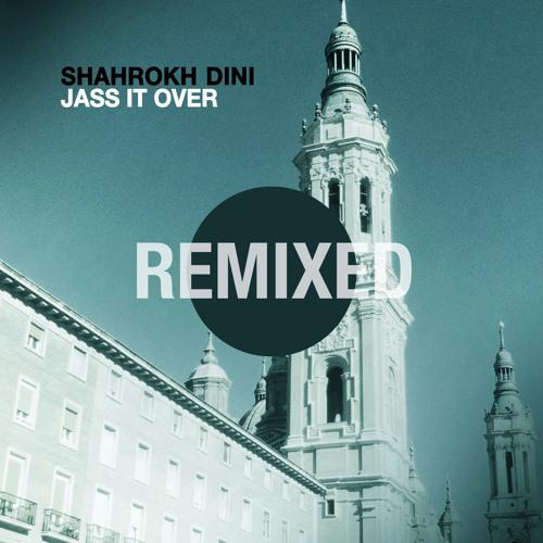 Mood-117 Shahrokh Dini - Jass It Over (Afrilounge Remix)