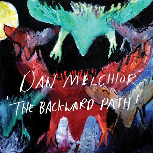 Dan Melchior - All The Clocks from The Backward Path