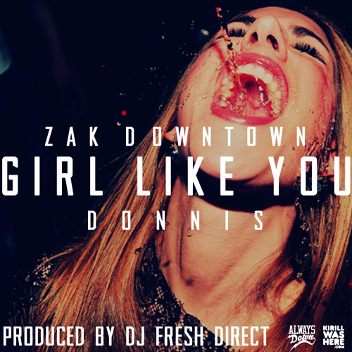 Girl Like You ft Donnis (prod. DJ Fresh Direct)