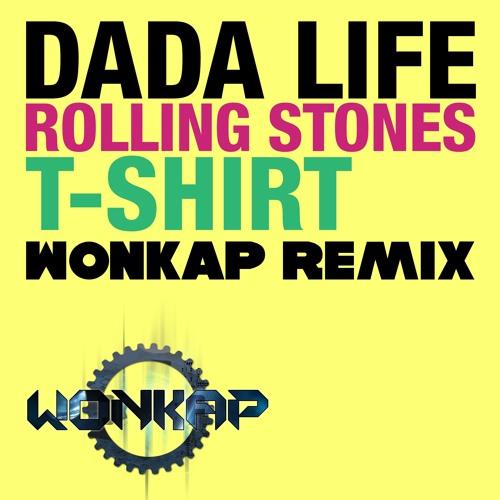 Dada Life - Rolling Stone T Shirt (Wonkap remix) [FREE DOWNLOAD]
