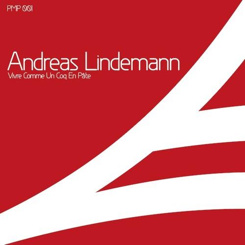 Andreas Lindemann - Vivre Comme Un Coq En Pâte (PMP001)
