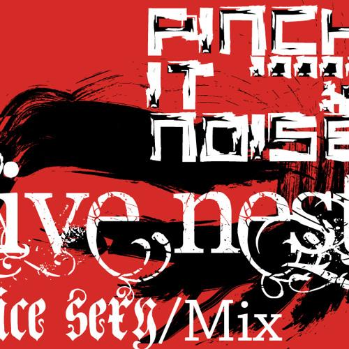 Pinch it Noise/ I K:Live Nest ( Vice sexy-MIx)