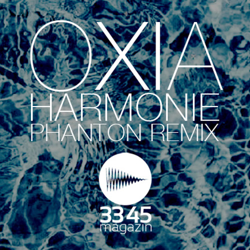 Oxia - Harmonie (Phanton Remix) FREE Download