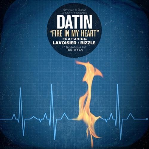 Datin - Fire in My Heart (feat. Lavoisier & Bizzle)