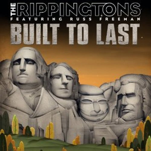 The Rippingtons feat Russ Freeman : Built To Last