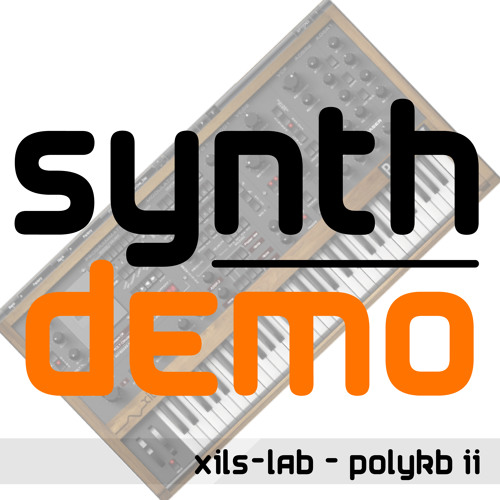 Single synth demo - Xils-Lab PolyKB II (all sounds inc. drums from PolyKB II)
