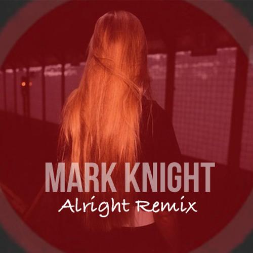 Mark Knight - Alright (J-LAH Remix)