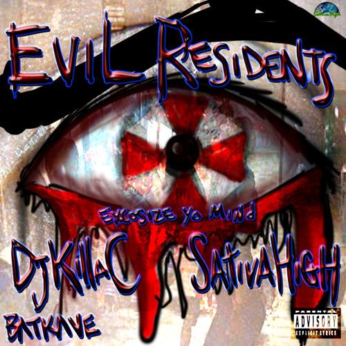 Evil Residents (Excosize Ya Mind) DjKillaC X Sativa High produced by DjKillaC
