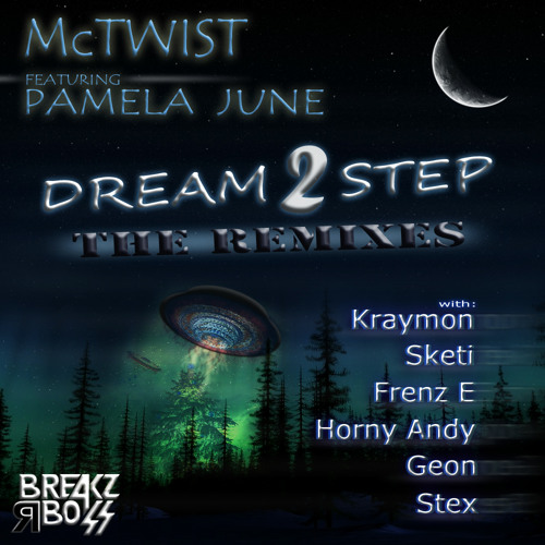 McTwist - Ft Pamela June - Dream To Step (Frenz E Remix) ***Featured on Beatport***