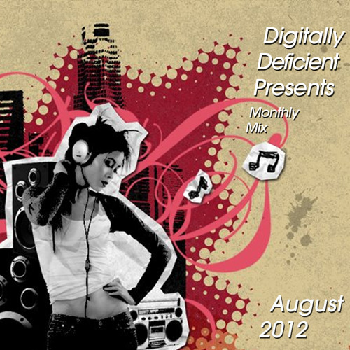 Digitally Deficient Monthly Mix - August 2012