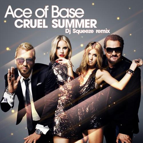 Ace of Base - Cruel Summer (Dj Squeeze Remix) [2012]