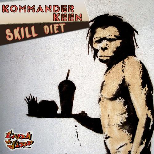Kommander Keen - Skill Diet *Preview*