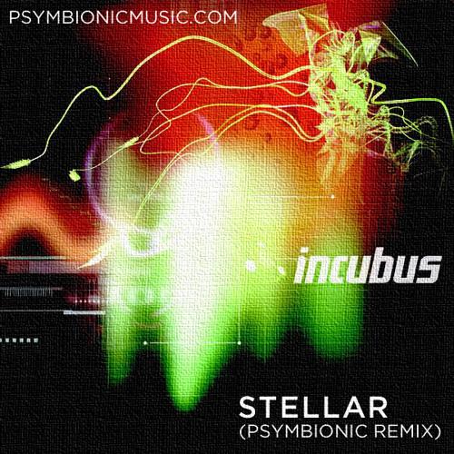 Incubus - Stellar (Psymbionic Remix) [FREE DL]