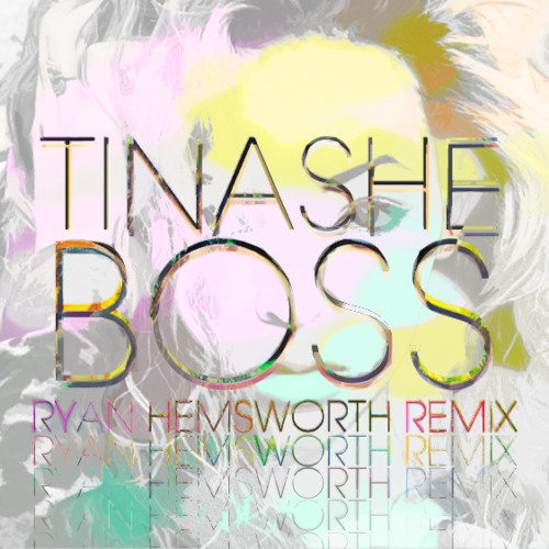 Tinashe - Boss (Ryan Hemsworth Remix)