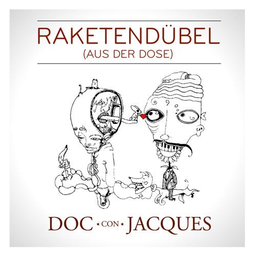 Doc con Jacques - Raketendübel (Original Mix)