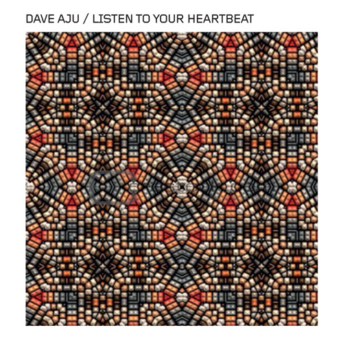 1 Dave Aju - Listen To Your Heartbeat