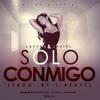 Layton & Jaziel - Solo Conmigo (Prod. By J-Beatz)