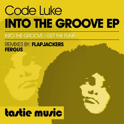 In The Groove EP - Code Luke Feat. Remixes (Tastie Music) OUT NOW