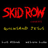 Quicksand Jesus [Skid Row Cover]