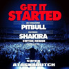 P.i.t.b.u.l.l. - Get It Started ft. S.h.a.k.i.r.a (AtaskaDutch Eryck Remix)