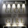 Download Veta ft. Pugatti - Gucci Girl  (prod. by Royal Music Group) Mp3