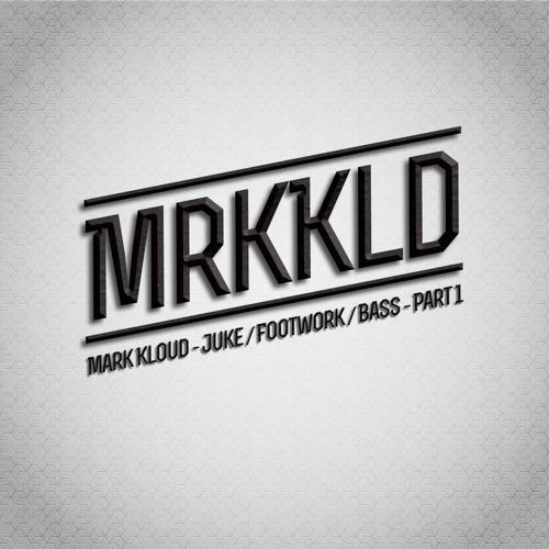 MrkKld - Juke / Footwork / Bass - Part 1 (Dj Mix)