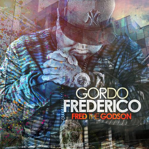 Fred The Godson - Gordo Frederico