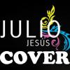 Julio Jesús - La Descarada (COVER)