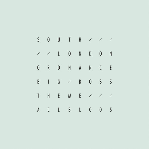ACLBL005 – South London Ordnance - Big Boss Theme EP (preview mix)