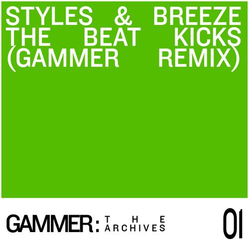 Styles & Breeze - The Beat Kicks (Gammer Remix) - www.facebook.com/djgammerfans
