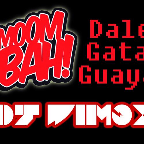 Dale Gata Guaya - Dj WiMox (MoombahtonMix)
