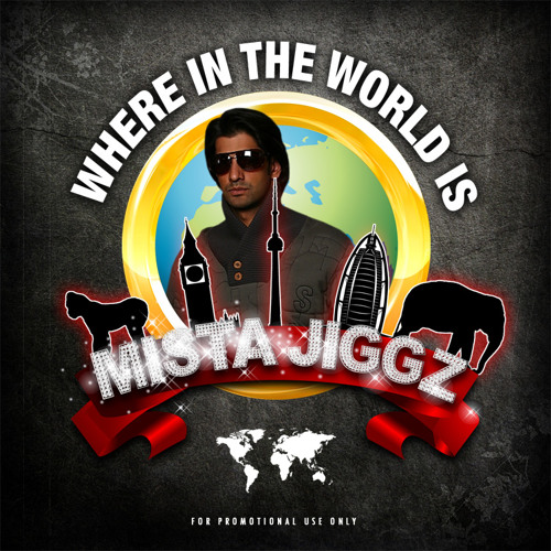 Where In The World Is Mista Jiggz