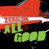 All Good Zeroleen  (Noiseshaper Dance Dub)