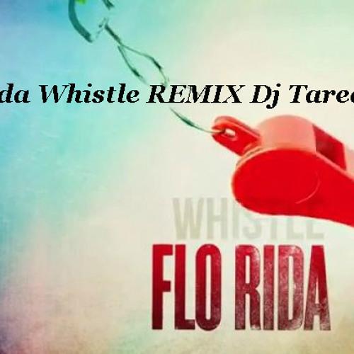 Flo Rida Whistle REMIX Dj Tareq 2012