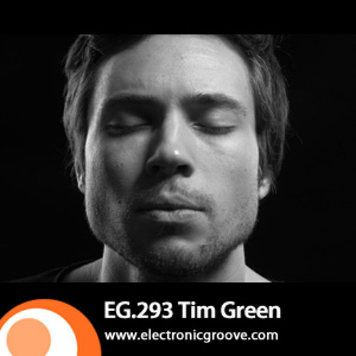 Tim Green - Electronic Groove Podcast - 19/4/2012