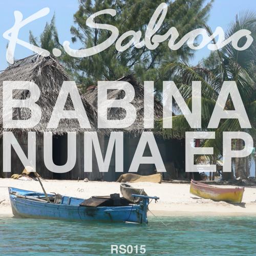 K. Sabroso - Babina Numa EP (RS015)