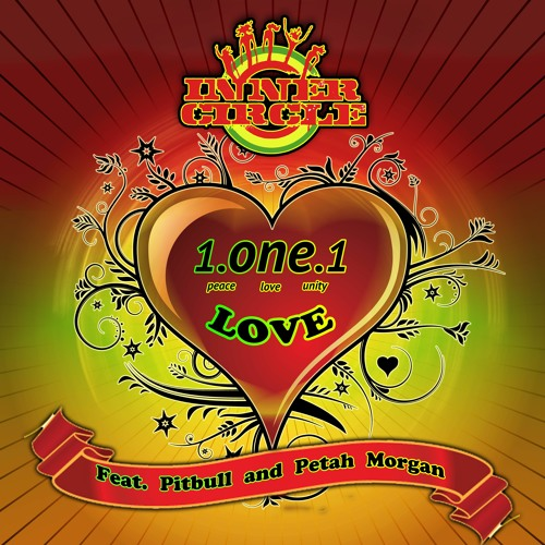 1.One.1 Love by Inner Circle ft. Pitbull & Peetah Morgan