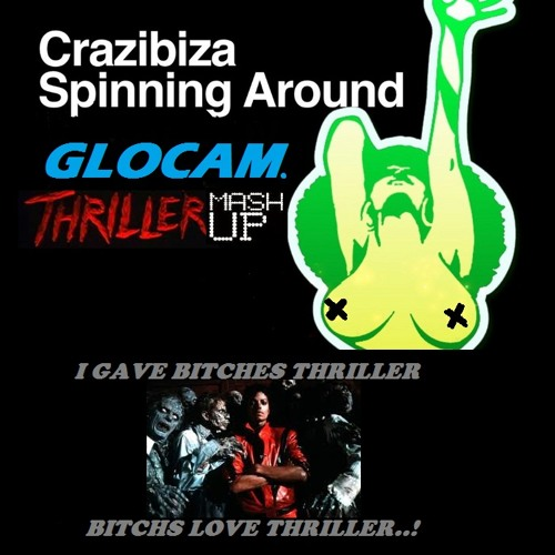 Crazibiza VS Thriller - Spinning Around (GLOCAM Thriller Mashup)