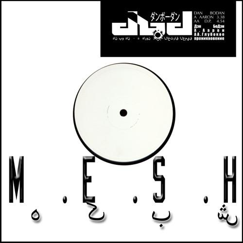 Dan Bodan - DP (M.E.S.H. Remix)