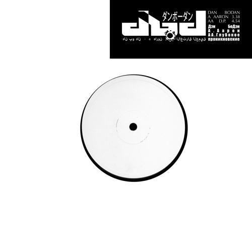 Dan Bodan - DP/AARON EP w/ remixes