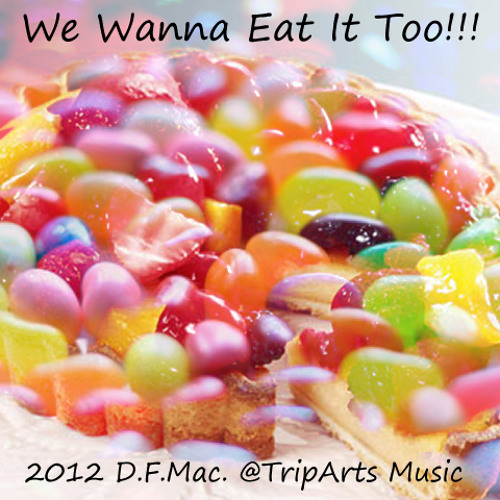 D.F.Mac. - We Wanna Eat It Too!!!