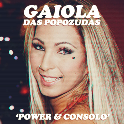 Power & Consolo (Marina & The Diamonds vs. Gaiola das Popozudas mashup)