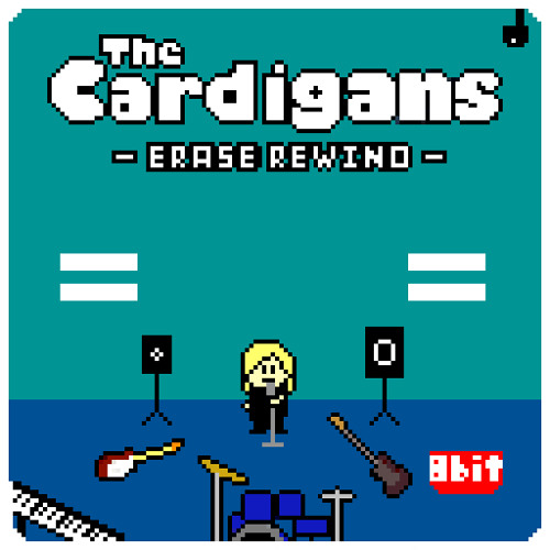 The Cardigans - Erase/Rewind (8bit)