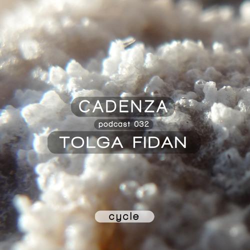 Cadenza Podcast | 032 - Tolga Fidan (Cycle)