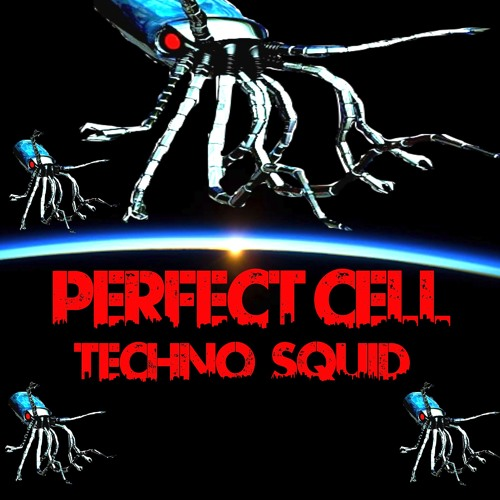 Perfect Cell - Techno Squid (Original) (FREE DOWNLOAD)