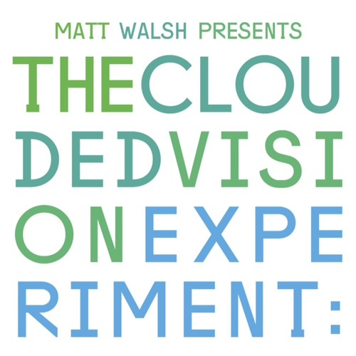 Matt Walsh Presents- The Clouded Vision Experiment (Teaser)