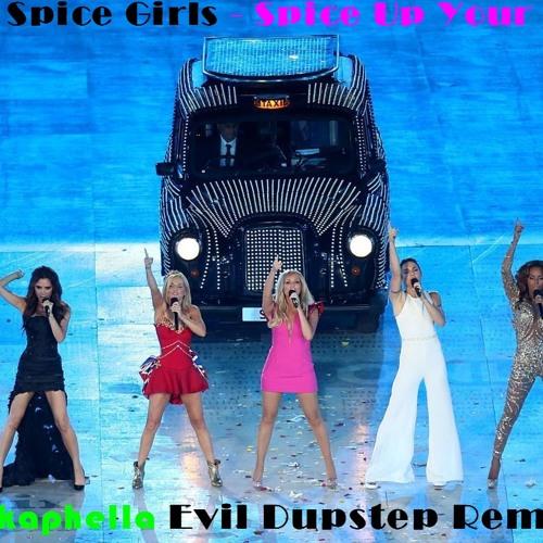 Evil Spice Girls - Spice Up Your Life (Akkaphella Evil Dupstep Remix)(Please Share)