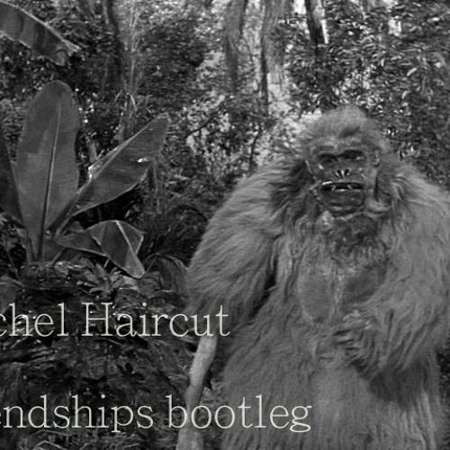 Rachel Haircut - #NICODEINE CRUSH (friendships bootleg)