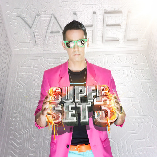 Yahel - SuperSet 3                  ( Free Download DJ set )