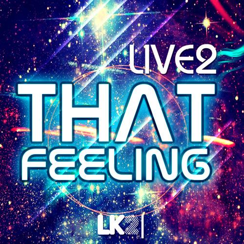 Live.2 - That Feeling  (Original Mix) [LK2 Music]